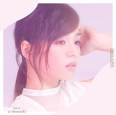 TRUE LOVE - Shinozaki Ai