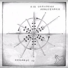 Hexadic II - Six Organs Of Admittance