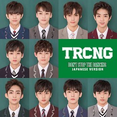 Don't Stop The Dancing (Jap. Ver.) (Single) - TRCNG