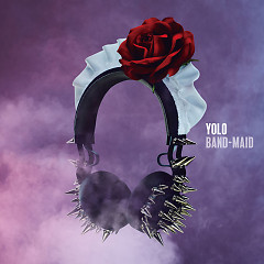 YOLO - BAND-MAID