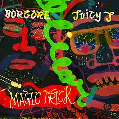 Magic Trick (Single) - Borgore, Juicy J