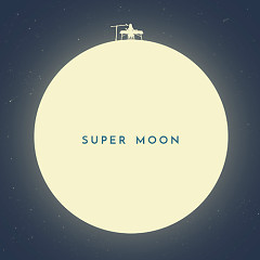 Super Moon - Choi Ye Geun