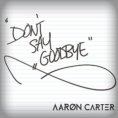 (Don't) Say Goodbye (Single)