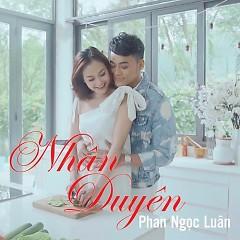 Nhân Duyên (Single) - Phan Ngọc Luân