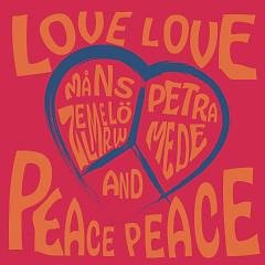 Love Love Peace Peace (Single) - Måns Zelmerlöw, Petra Mede
