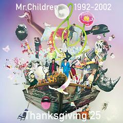 Mr.Children 1992-2002 Thanksgiving 25 CD1