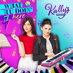 What R U Doin' Here (Single) - KALLY'S Mashup Cast