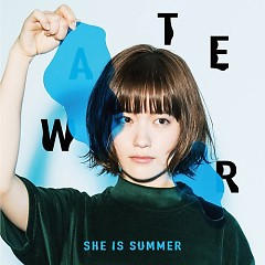 WATER - SHE IS SUMMER