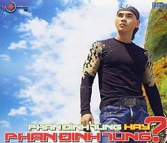 Phan Đình Tùng Hay Phan Đinh Tùng