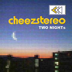 Two Nights - Cheezstereo