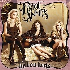 Hell On Heels - Pistol Annies,Miranda Lambert