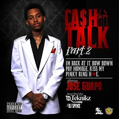 Cash Talk 2 - Jose Guapo
