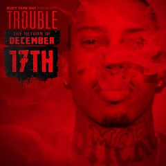 The Return Of December 17th (CD1) - Trouble