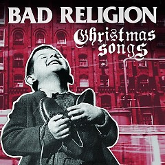Christmas Songs - Bad Religion
