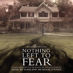 Nothing Left To Fear OST (P.2) - Nicholas O'Toole,Slash