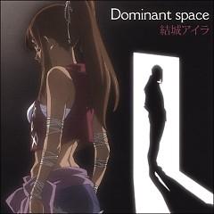 Dominant Space - Aira Yuuki