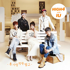 Not Spring, Love, Or Cherry Blossoms  - HIGH4,IU