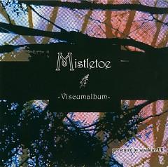 Mistletoe ~Viscumalbum~