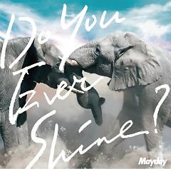 Do You Ever Shine? (Single)