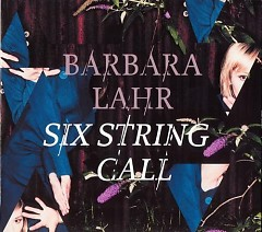 Six String Call - Barbara Lahr