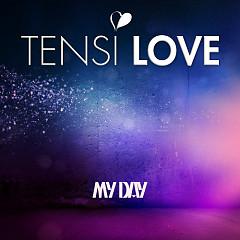 My Day - Tensi Love