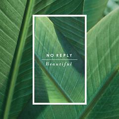 Beautiful - No Reply