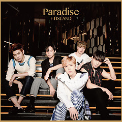 Paradise (Japanese) (Mini Album) - FT Island