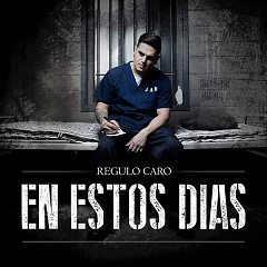 En Estos Días (Single) - Regulo Caro