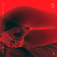 BLUE LIPS (Lady Wood Phase II) - Tove Lo