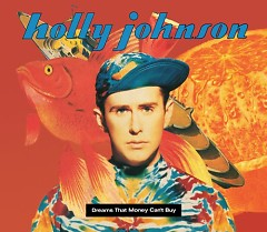 Dreams That Money Can't Buy - Holly Johnson