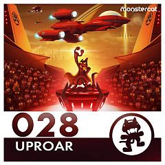 Monstercat 028 – Uproar