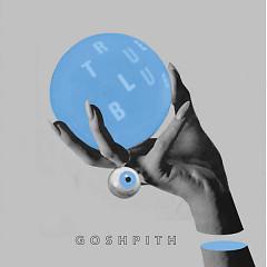 True Blue (Single) - Gosh Pith