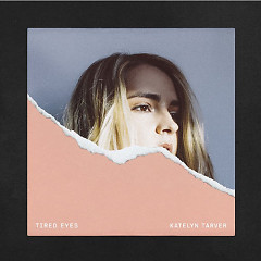 Tired Eyes (EP) - Katelyn Tarver