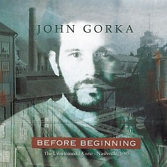 Before Beginning - John Gorka