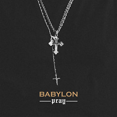 Pray - Babylon