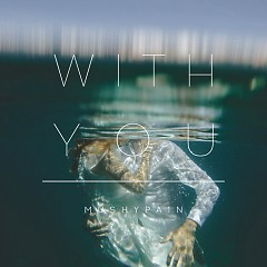 With You (Single) - Mushypain