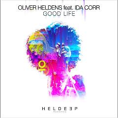 Good Life (Single) - Oliver Heldens, Ida Corr