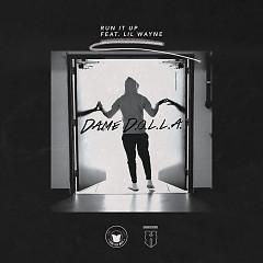Run It Up (Single) - Dame D.O.L.L.A.