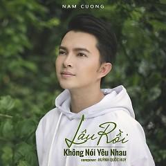 Lâu Rồi Không Nói Yêu Nhau (Single) - Nam Cường