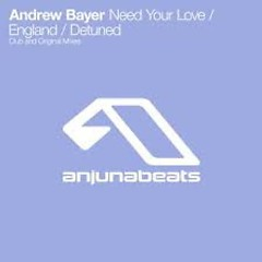 Need Your Love  England  Detuned - Andrew Bayer
