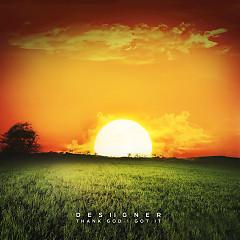 Thank God I Got It (Single) - Desiigner