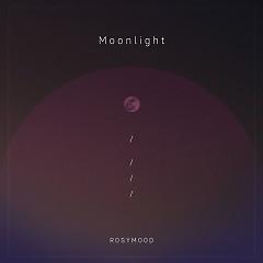 Moonlight (Single) - ROSYMOOD