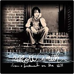 From A Basement On The Hill - Elliott Smith