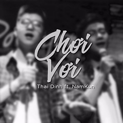 Chơi Vơi (Single) - Thái Đinh, NamKun