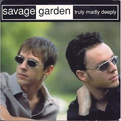 Truly Madly Deeply (Single) - Savage Garden