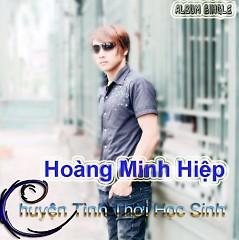Chuyện Tình Thời Học Sinh (Single) - Hoàng Minh Hiệp