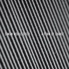 A Form Of Change EP - Simian Mobile Disco