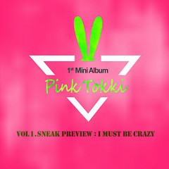 I Must Be Crazy - Pink Tokki