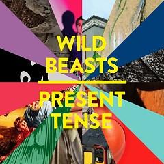 Present Tense - Wild Beasts
