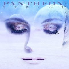 PANTHEON -PART 1- - Matenrou Opera